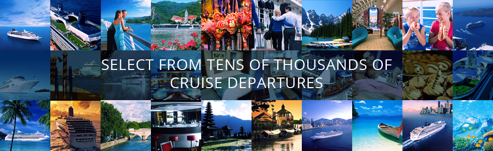 Select from tens of thousands of cruise departures